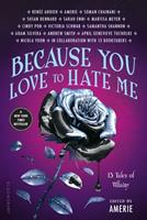Because You Love to Hate Me: 13 Tales of Villainy 1681193647 Book Cover