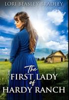 The First Lady of Hardy Ranch: Premium Hardcover Edition 1034286064 Book Cover