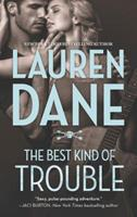 The Best Kind of Trouble 0373779348 Book Cover