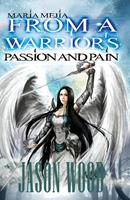 From a Warrior's Passion and Pain: A Story of Courage and Perseverance 1499663455 Book Cover