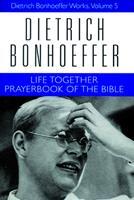 Gemeinsames Leben; Das Gebetbuch der Bibel (Werke, 17 Bde. u. 2 Erg. Bde., Bd.5) 0800683056 Book Cover