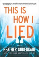 This Is How I Lied 0778311643 Book Cover