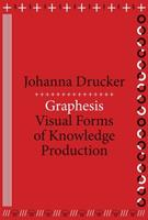 Graphesis: Visual Forms of Knowledge Production 0674724933 Book Cover