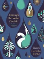 Through the Water Curtain and other Tales from Around the World 1782692037 Book Cover