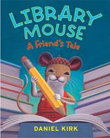 Library Mouse, a Friend's Tale 0810989271 Book Cover