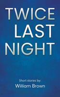 Twice Last Night 1528973518 Book Cover