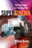 Supercinema: Film-Philosophy for the Digital Age 1782389016 Book Cover