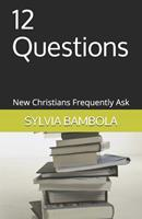 12 Questions New Christians Frequently Ask 0965738914 Book Cover