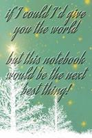 If I could I'd give you the world quote for merry christmas and happy new year notebook gift: Journal with blank Lined pages for journaling, note taking and jotting down ideas and thoughts 1672711150 Book Cover
