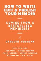 How to Write, Edit, and Publish Your Memoir: Advice from a Best-Selling Memoirist (With Tips from 6 More Memoirists) 194629909X Book Cover