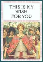 This is My Wish for You 096211314X Book Cover