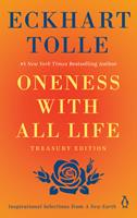 Oneness With All Life Treasury Edition: Inspirational Selections from A New Earth 0525950885 Book Cover