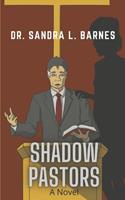 Shadow Pastors 1947381490 Book Cover