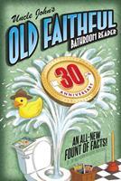 Uncle John's OLD FAITHFUL 30th Anniversary Bathroom Reader 1684120861 Book Cover