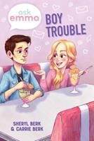 Boy Trouble (Ask Emma Book 3) 1499806493 Book Cover