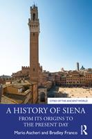 A History of Siena: From Its Origins to the Present Day 0367253488 Book Cover