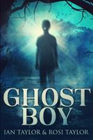 Ghost Boy: Large Print Edition 1034166751 Book Cover