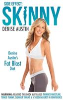 Side Effect: Skinny: Denise Austin's Fat Blast Diet 0985462728 Book Cover