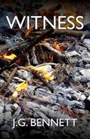Witness: The autobiography of John Bennett 1881408027 Book Cover