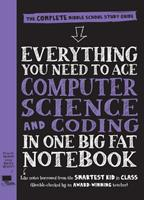 Everything You Need to Ace Coding and Computer Science in One Big Fat Notebook 1523502770 Book Cover