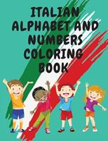 Italian Alphabet and Numbers Coloring Book.Stunning Educational Book.Contains; Color the Letters and Trace the Numbers 1006879374 Book Cover