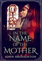 In The Name Of The Mother: Premium Hardcover Edition 1034217208 Book Cover