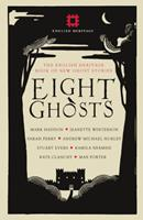 Eight Ghosts: The English Heritage Book of New Ghost Stories 1910463736 Book Cover