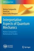 Interpretative Aspects of Quantum Mechanics: Matteo Campanella's Mathematical Studies 3030442098 Book Cover