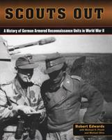 Scouts Out: A History of German Armored Reconnaissance Units in World War II 0811770893 Book Cover