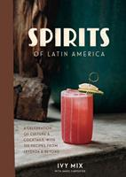Piscos to Palomas: The Legendary Drinks and Spirits of Latin America