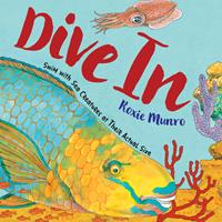 Dive in: Swim with Sea Creatures at Their Actual Size 0823443353 Book Cover