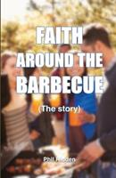 FAITH AROUND THE BARBECUE (The story) 0648899918 Book Cover