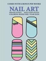 Coloring Book for 2 Year Olds (Nail Art) 0244860866 Book Cover