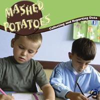 Mashed Potatoes: Collecting and Reporting Data 1600446841 Book Cover