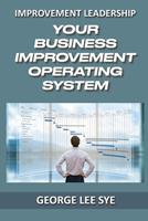 Your Business Improvement Operating System: How to Systemise Your Success with Business Improvement and Lean Six Sigma 0648968316 Book Cover