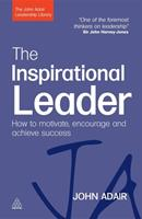 The Inspirational Leader: How to Motivate, Encourage & Achieve Success 0749454784 Book Cover