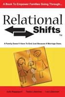 Relational Shifts: A Family Doesn't Have to End Just Because a Marriage Does 1419664646 Book Cover
