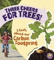 Three Cheers for Trees!: A Book about Our Carbon Footprint 1620657414 Book Cover