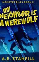 My Neighbor Is A Werewolf (Monster Files Book 2) 103474853X Book Cover