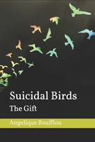 Suicidal Birds: The Gift 1097442012 Book Cover