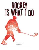 Hockey Is What I Do School Composition College-Ruled Notebook: Break Out 1712632019 Book Cover