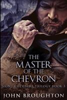 The Master Of The Chevron: Large Print Edition 1034001140 Book Cover