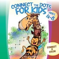 Connect the Dots for Kids ages 4-8: Connect and Color over 80 puzzles! Let's start playing with 1-10 dots pictures and gradually increase up to 1-50 focusing on developing sequencing and eye-hand coor 1513681702 Book Cover