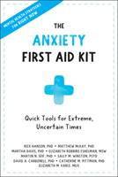 The Anxiety First Aid Kit: Quick Tools for Extreme, Uncertain Times 1684038480 Book Cover