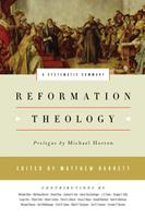 Reformation Theology: A Systematic Summary 1433543281 Book Cover