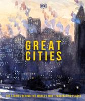 Great Cities: Their History and Culture 0744029228 Book Cover