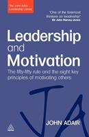 Leadership and Motivation: The Fifty-Fifty Rule and the Eight Key Principles of Motivating Others 0749454822 Book Cover