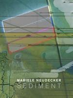Mariele Neudecker - Sediment 1910221325 Book Cover