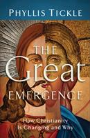 The Great Emergence: How Christianity is Changing and Why 0801013135 Book Cover