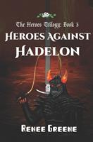 Heroes Against Hadelon 1091193975 Book Cover